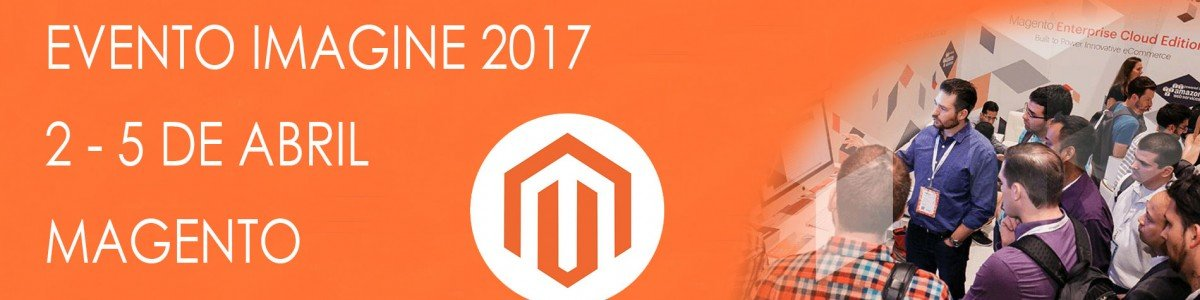 Magento Imagine 2017 un evento muy esperado