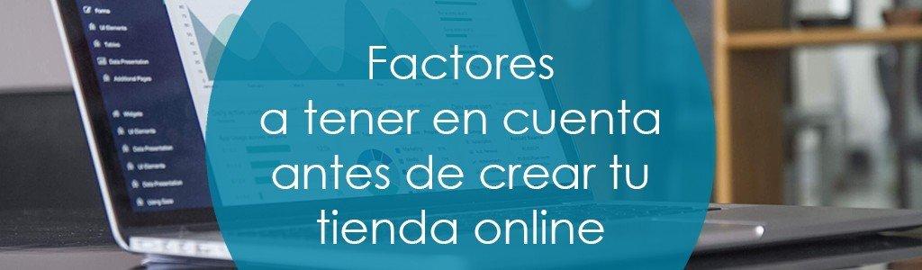 Factores para crear tu tienda online