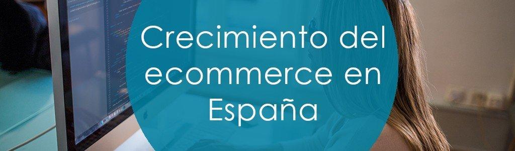 Crecimiento del ecommerce en España