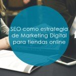 seo como estrategia de marketing digital